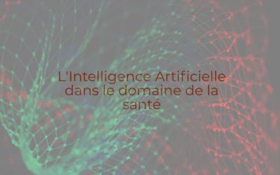 Guide de l'intelligence artificielle dans le domaine de la santé